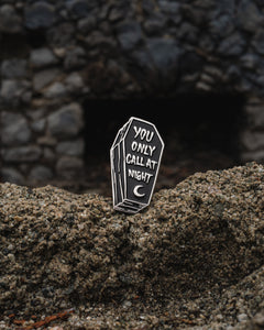 You Only Call At Night Pin