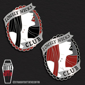 Lonely Necks Club Pin - Straight Outta The Coffin