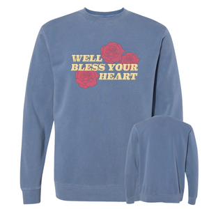 Bless Your Heart -  Custom Dyed Sweatshirt - Pigment Slate Blue
