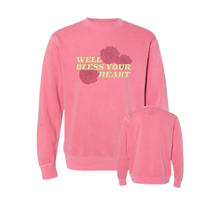 Bless Your Heart -  Custom Dyed Sweatshirt - Pigment Pink