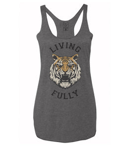 Live Fully - Living Fully Tiger - Women's Racerback Tank - Grey