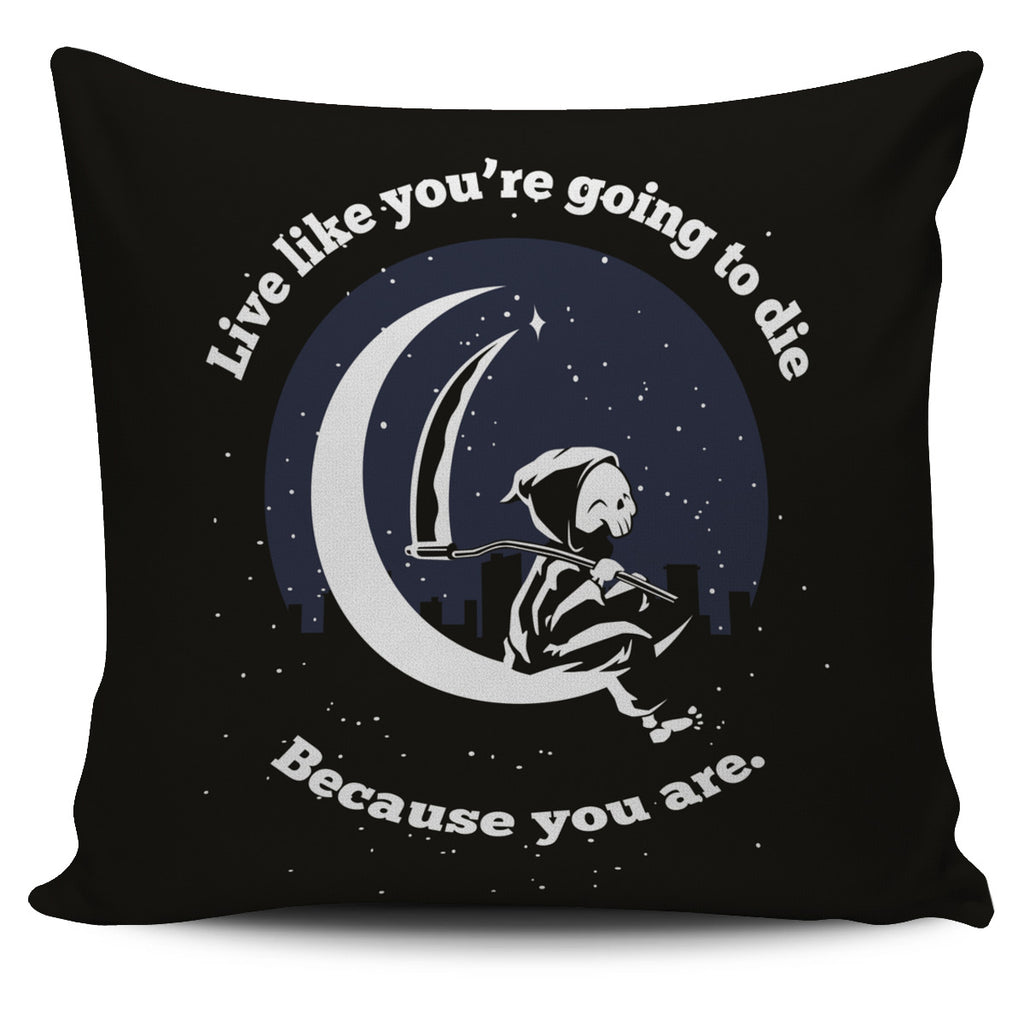 Live Like You're Going To Die Skull Pillow Cover