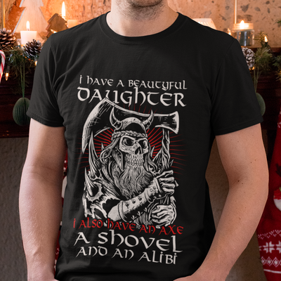 I Have A Beautiful Daughter- Adult Unisex T Shirt