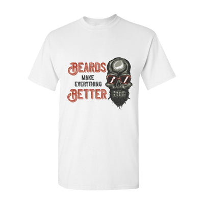 Beards Make Everything Better T Shirt
