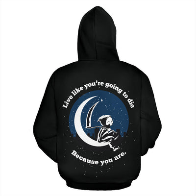 Live Like You Are Going To Die Hoodie
