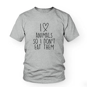 I love animals so I don't eat them  Vegan Graphic Shirt