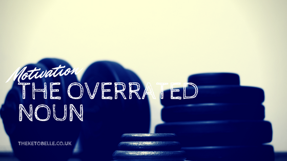 Motivation - The Overrated Noun
