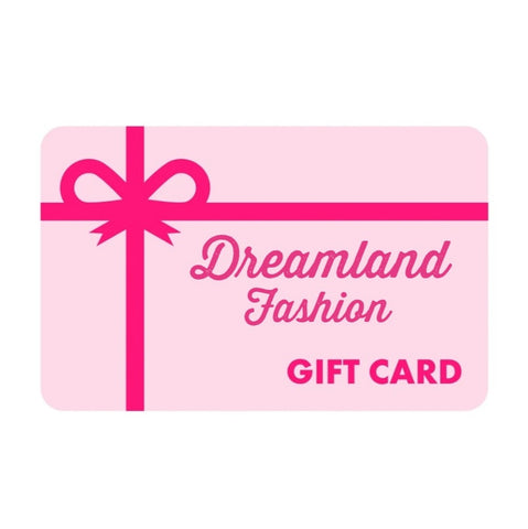 Dreamland Fashion Gift Card