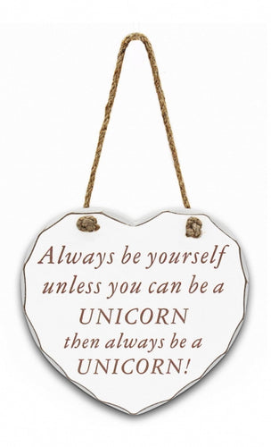 Always Be Yourself Unless You Can Be A Unicorn Hanging Wooden Heart Plaque Sign