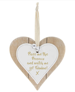 Shabby Chic Pass The Prosecco Hanging Wooden Heart Plaque Sign
