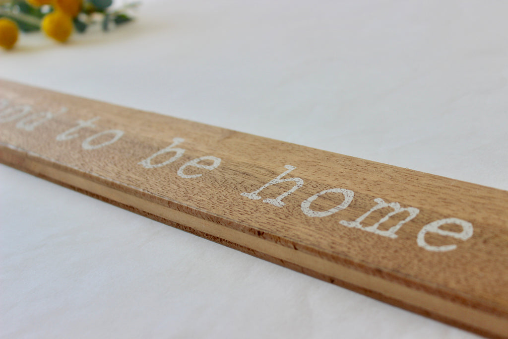 """It is good to be home"" Wood Wall Sign"