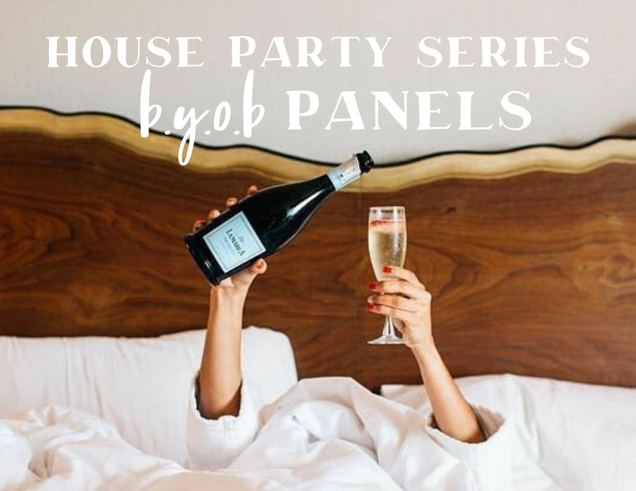 House Party Series: BYOB Panel