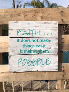 """Faith . . . makes things Possible""  wood sign - Old Soul AZ"