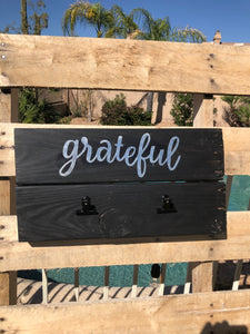 """Grateful""  wood sign, w/ 2 picture clips - Old Soul AZ"