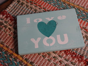 """Love You""  wood sign - Old Soul AZ"