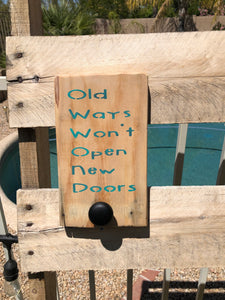 """Old ways won't open new Doors"" - Old Soul AZ"