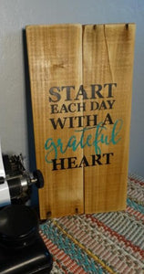 """Start Each Day . . .""  wood sign - Old Soul AZ"