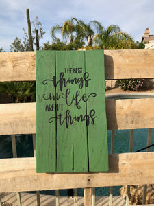 """Best things in Life""  wood sign - Old Soul AZ"