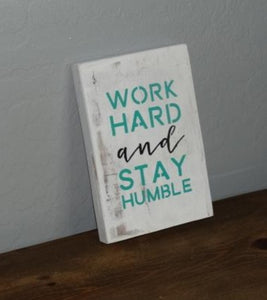 """Work Hard, Stay Humble"" wood sign - Old Soul AZ"