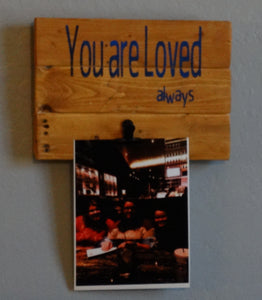 """You are Loved,  always""  wood sign - Old Soul AZ"