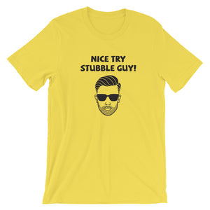 NICE TRY STUBBLE GUY
