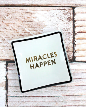 Miracles Happen 4 x 4 Trinket Tray