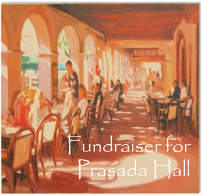 Fundraiser for Prasada Hall