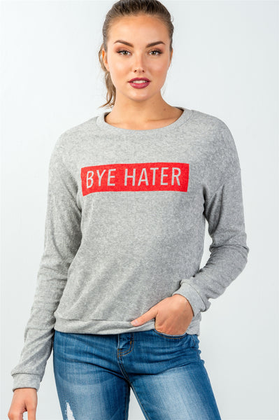 Ladies fashion crew neckline grey bye hater graphic sweatshirt