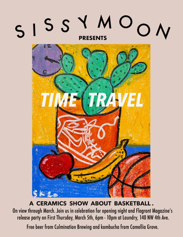 3/5/20: A Ceramics Show About Basketball featuring Sissy Moon and the release of Flagrant Magazine