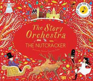 The Story Orchestra Nutcracker Musical Book _ Press the note on each page to hear Tchaikovsky