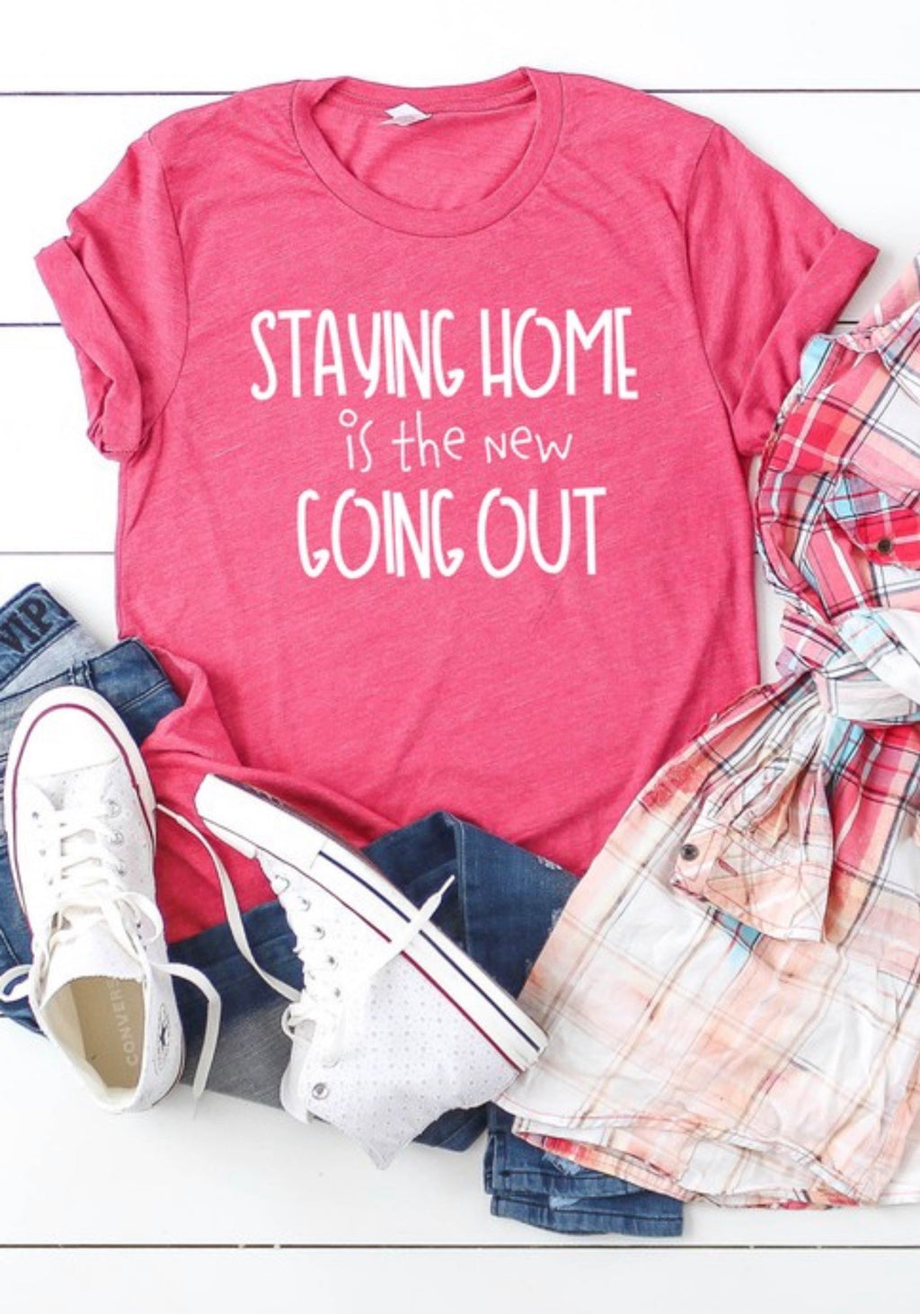 Staying Home Is The New Going Out T-Shirt