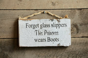 Forget Glass Slippers