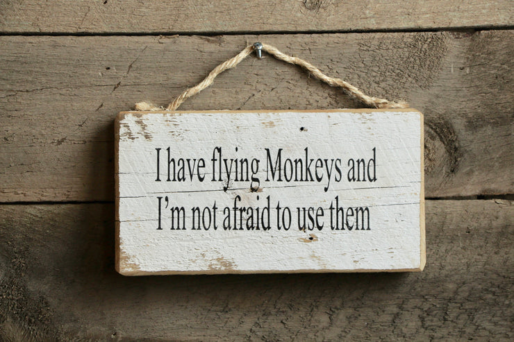 I have Flying Monkeys