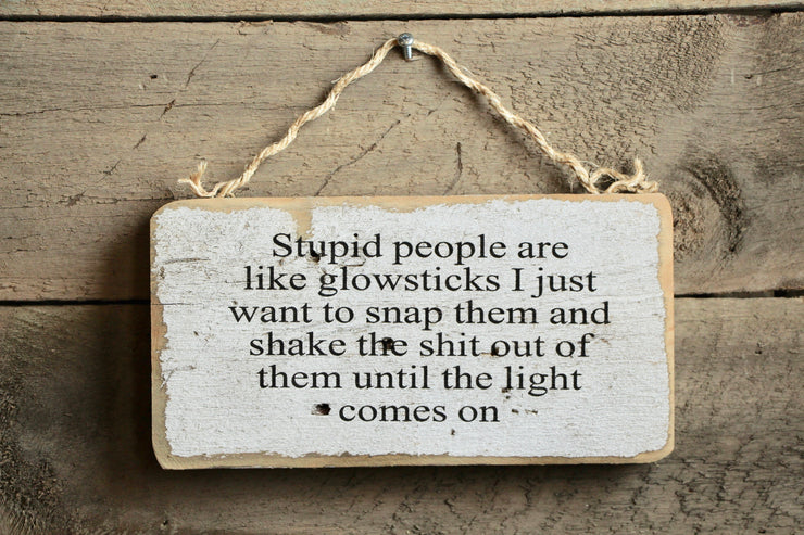 Stupid People are Like