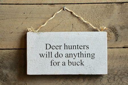 Deer Hunters will do Anything