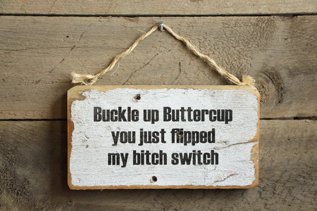 Buckle up Buttercup