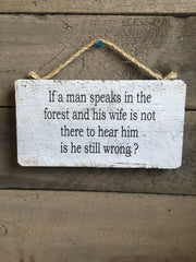 If a man speaks in the forest