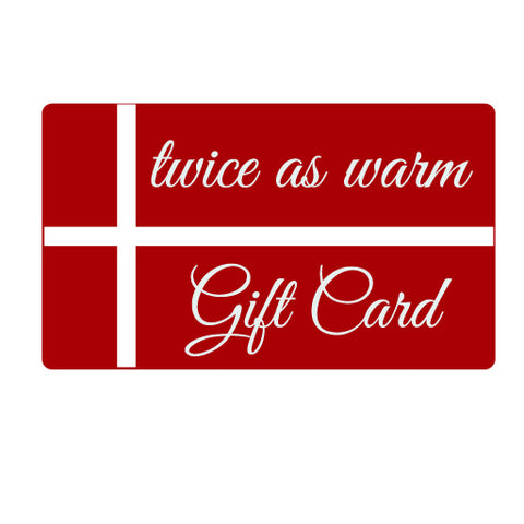 Gift Card to Twice As Warm