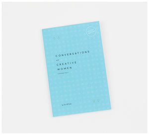 Creative Minds - Conversations with Creative Women: Volume One (pocket edition) by Tess McCabe - Book