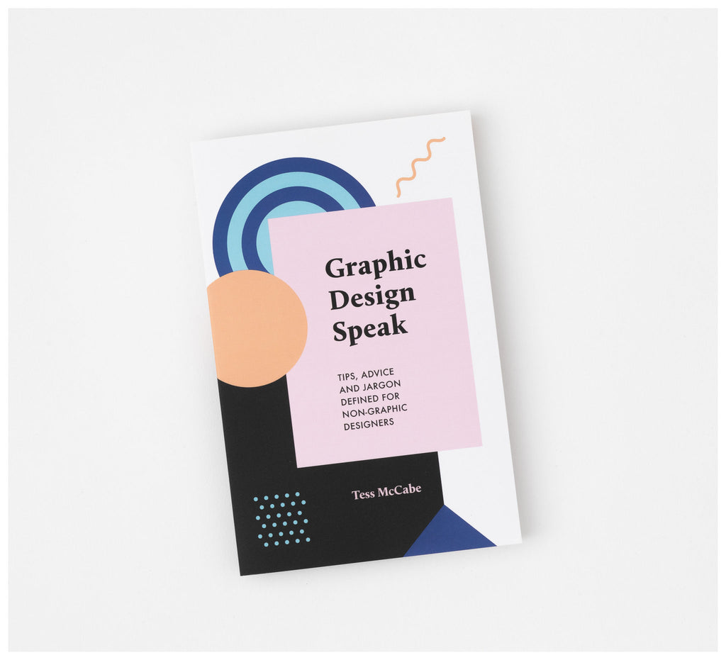 Creative Minds - Graphic Design Speak by Tess McCabe - Book