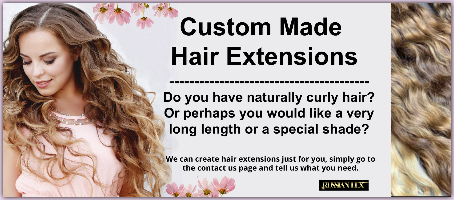 Custom made Russian hair extensions