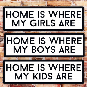 Home is where ... Street Sign