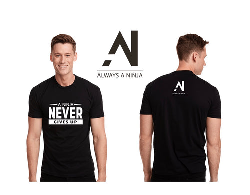 A Ninja Never Gives Up!  Adult Short-Sleeve Unisex T-Shirt