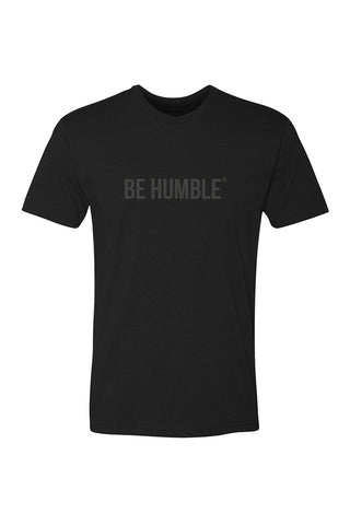 BE HUMBLE - UNISEX T-SHIRT