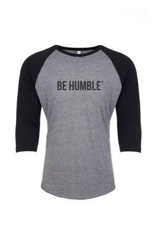BE HUMBLE -  BASEBALL SLEEVE T-SHIRT