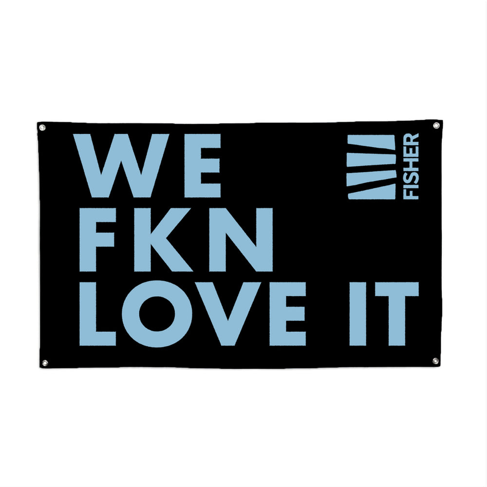 WE FKN LOVE IT FLAG