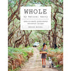 Whole, Down to Earth Plant-based Whole Food Recipes by Harriet Birrell