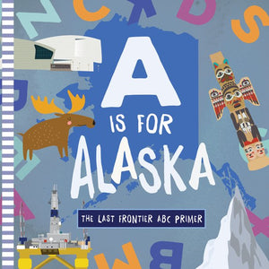 A is for Alaska - Board Book