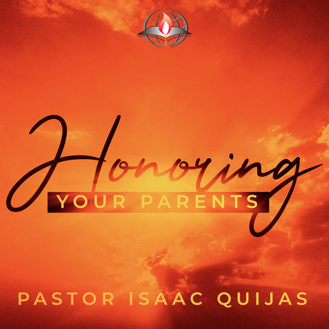 05/10/2020 - Honoring Your Parents - Pastor Isaac Quijas