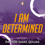 04/19/2020 -  I Am Determined - Pastor Isaac Quijas